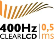 400 Hz Clear LCD, 0.5 ms for superb motion sharpness