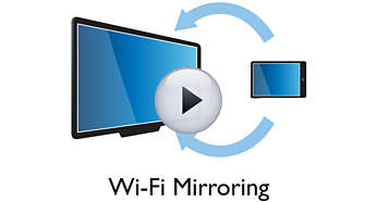 Wi-Fi Miracast™—mirror from your devices onto your TV