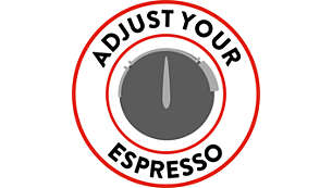 Adjust your Espresso to suit your taste