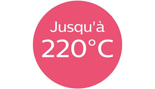 Température jusqu'à 220°C pour des résultats impeccables