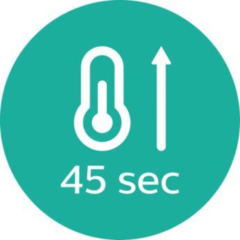 Gyors felmelegedés, 45 mp-en belül használatra kész
