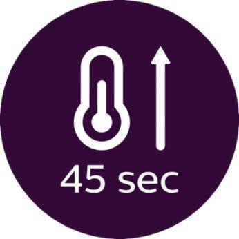Бързо загряване, готовност за ползване след 45 секунди.