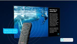 Alexa integrato. La voce è il tuo telecomando.